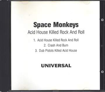 The Space Monkeys: Acid House Killed Rock And Roll