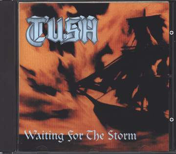 Tush: Waiting For The Storm