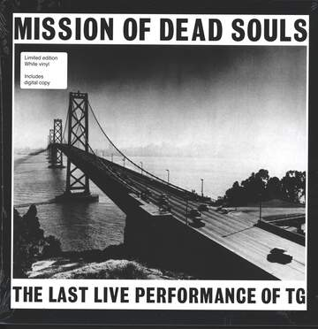 Throbbing Gristle: Mission Of Dead Souls