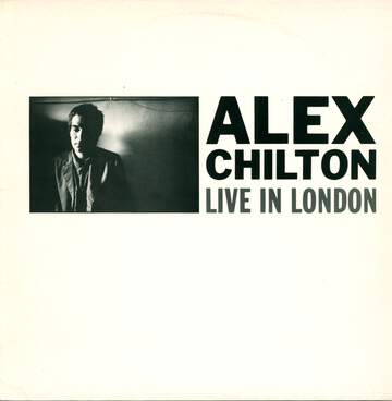 Alex Chilton: Live In London
