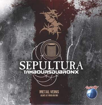 Sepultura / Les Tambours Du Bronx: Metal Veins - Alive At Rock In Rio