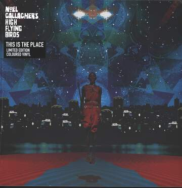 Noel Gallagher's High Flying Birds: This Is The Place