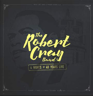 The Robert Cray Band: 4 Nights Of 40 Years Live