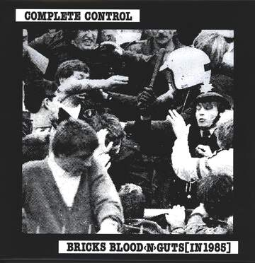 Complete Control: Bricks Blood <N> Guts [In 1985]