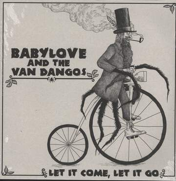 Babylove & The Van Dangos: Let It Come, Let It Go