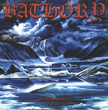 Bathory: Nordland I-II