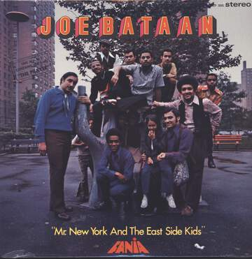 Joe Bataan: Mr. New York And The East Side Kids