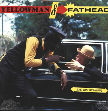 Yellowman & Fathead: Bad Boy Skanking