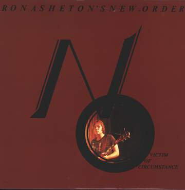Ron Asheton / The New Order: Victim Of Circumstance