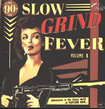 Various: Slow Grind Fever Volume 1 - Adventures In The Sleazy World Of POPCORN NOIR...
