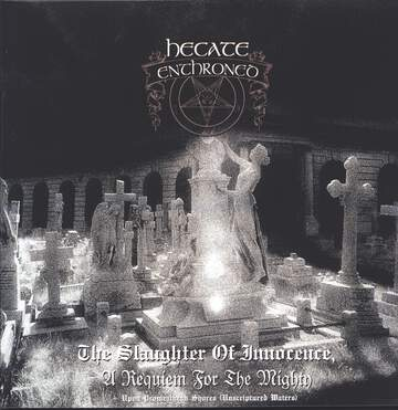 Hecate Enthroned: The Slaughter Of Innocence, A Requiem For The Mighty – Upon Promeathean Shores (Unscriptured Waters)