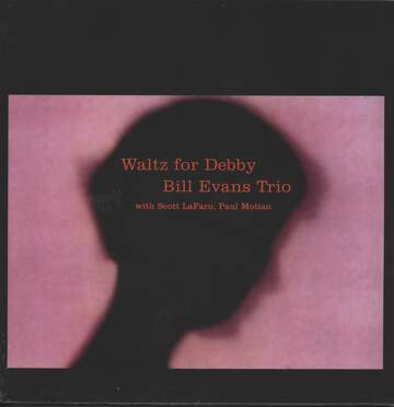 The Bill Evans Trio / Scott LaFaro / Paul Motian: Waltz For Debby