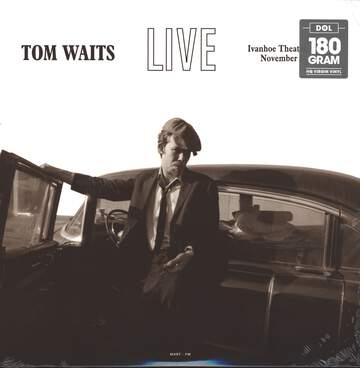 Tom Waits: Live At The Ivanhoe Theatre, Chicago, November 21, 1976