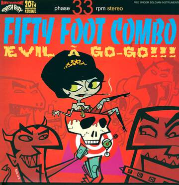 Fifty Foot Combo: Evil A Go-Go!!!