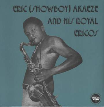Eric (Showboy) Akaeze And His Royal Ericos: Ikoto Rock