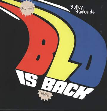 Blo: Bulky Backside - Blo Is Back