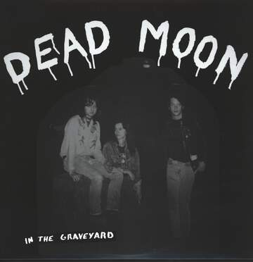 Dead Moon: In The Graveyard