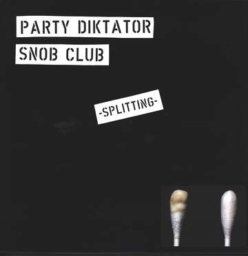 Party Diktator / Snob Club: Splitting
