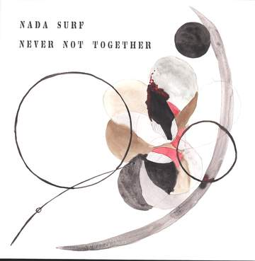 Nada Surf: Never Not Together