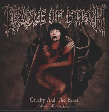Cradle Of Filth: Cruelty And The Beast (Re-Mistressed)