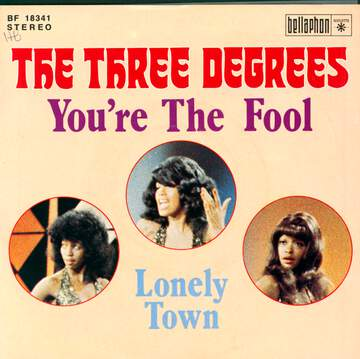 The Three Degrees: You're The Fool / Lonely Town