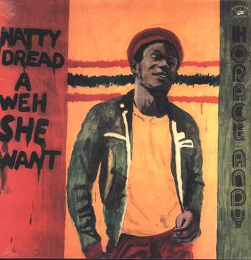 Horace Andy: Natty Dread A Weh She Want