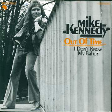 Mike Kennedy: Out Of Time / I Don't Know My Father