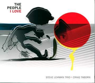Steve Lehman Trio / Craig Taborn: The People I Love