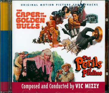 Vic Mizzy: The Caper Of The Golden Bulls / The Perils Of Pauline (Original Motion Picture Soundtracks)