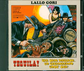 Lallo Gori: Tequila! / Era Sam Wallash...  Lo Chiamavano Così Sia! (Original Soundtracks)