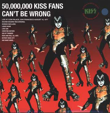 Kiss: 50,000,000 Kiss Fans Can´t Be Wrong