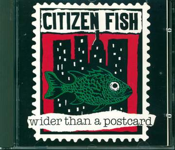 Citizen Fish: Wider Than A Postcard