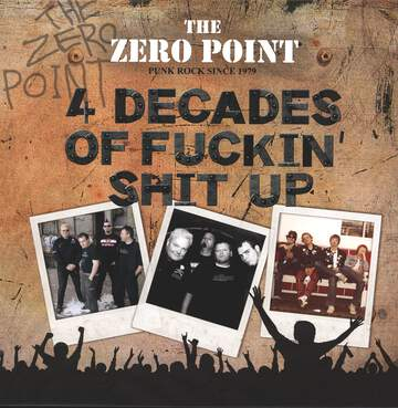 The Zero Point: 4 Decades Of Fuckin Shit Up