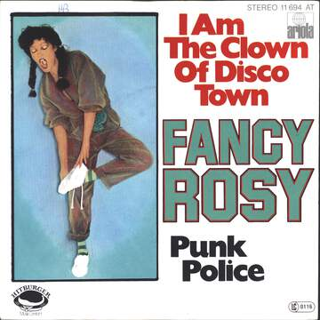 Fancy Rosy: I Am The Clown Of Disco Town / Punk Police