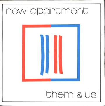 New Apartment: Them & Us