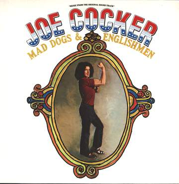 Joe Cocker: Mad Dogs & Englishmen