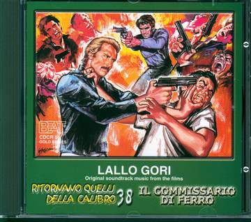 Lallo Gori: Ritornano Quelli Della Calibro 38 / Il Commissario Di Ferro (Original Soundtracks)