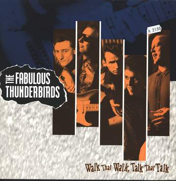 The Fabulous Thunderbirds: Walk That Walk, Talk That Talk