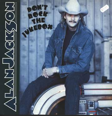 Alan Jackson: Don't Rock The Jukebox