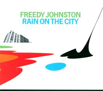 Freedy Johnston: Rain On The City