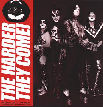 Kiss: The Harder They Come!