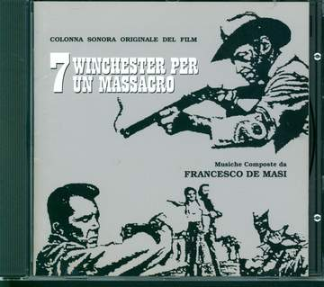 Francesco De Masi: 荒野のお尋ね者 = 7 Winchester Per Un Massacro (Original Soundtrack)