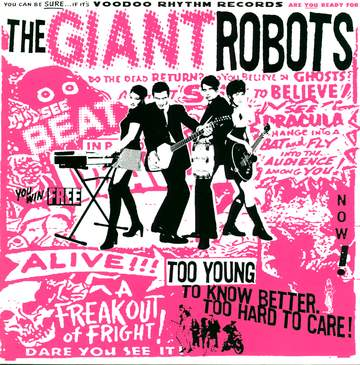 The Giant Robots: Too Young To Know Better. Too Hard To Care!