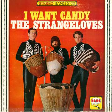The Strangeloves: I Want Candy