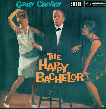 Gary Crosby: The Happy Bachelor