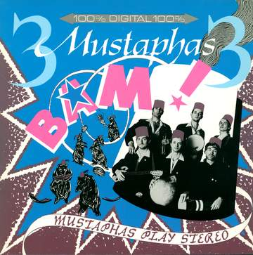 3 Mustaphas 3: Bam! Mustaphas Play Stereo