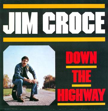 Jim Croce: Down The Highway