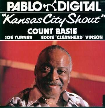 "Count Basie / Big Joe Turner / Eddie ""Cleanhead"" Vinson: Kansas City Shout"