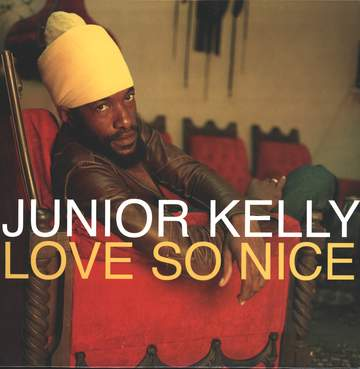 Junior Kelly: Love So Nice
