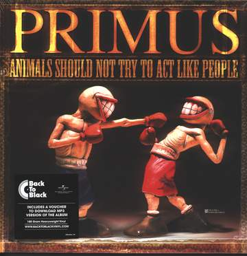 Primus: Animals Should Not Try To Act Like People